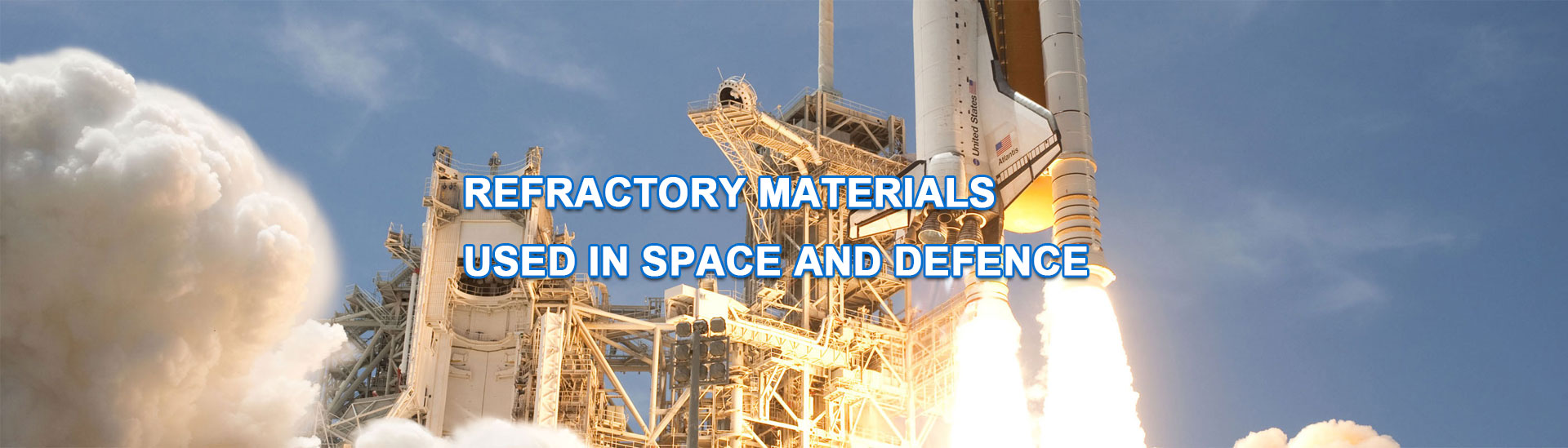 Refractory materials used in SPACE AND DEFENCE.