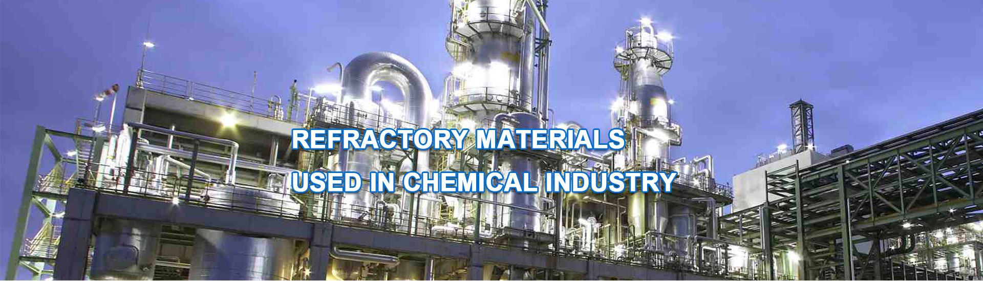 Refractory materials used in chemical industry.